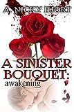 A Sinister Bouquet: Awakening (Sinister Series Book 1)