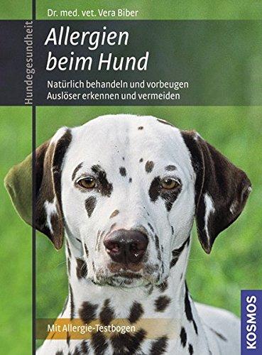 Allergien beim Hund: Natürlich behandeln und vorbeugen, Auslöser erkennen und vermeiden