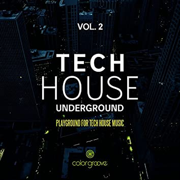 Tech House Underground, Vol. 2 (Playground For Tech House Music)