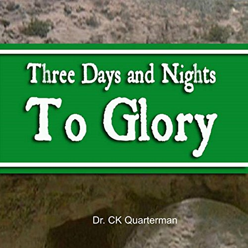 Three Days and Nights to Glory Audiobook By CK Quarterman cover art