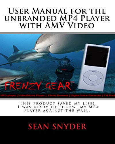 User Manual for the Unbranded MP4 Player with AMV Video: This product saved my life. I was ready to throw my MP4 Player against the wall. A+++