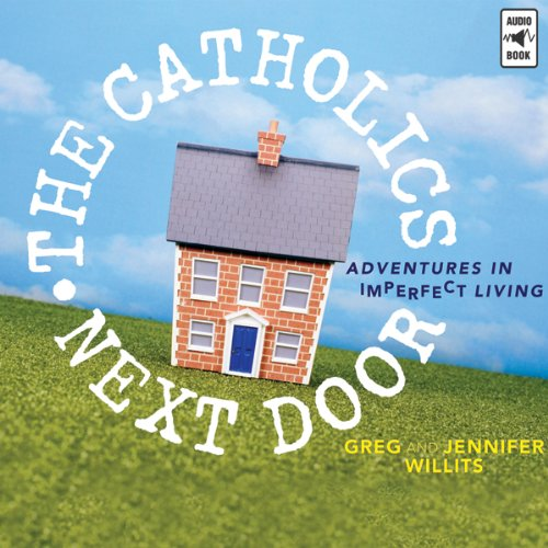 The Catholics Next Door audiobook cover art