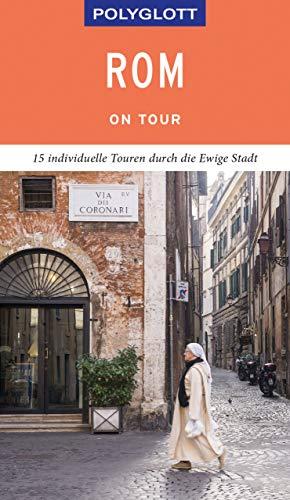 POLYGLOTT on tour Reiseführer Rom: Individuelle Touren durch die Stadt
