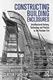 Constructing Building Enclosures: Architectural History, Technology and Poetics in the Postwar Era