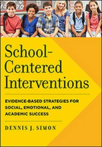 School Centered Interventions Evidence Based Strategies for Social Emotional and Academic Success product image