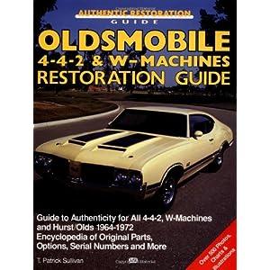 Oldsmobile 4-4-2 and W-Machine: Restoration Guide (Motorbooks Workshop)