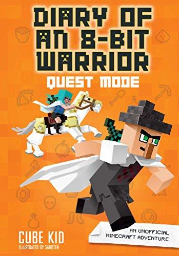 Diary of an 8-Bit Warrior: Quest Mode: An Unofficial Minecraft Adventure