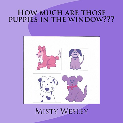 How much are those puppies in the window??? (English Edition)