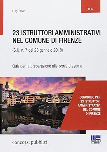 23 istruttori amministrativi nel Comune di Firenze (G.U. n. 23 gennaio 2018, n. 7). Quiz per la preparazione alle prove d'esame