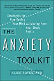 Image of The Anxiety Toolkit: Strategies for Fine-Tuning Your Mind and Moving Past Your Stuck Points