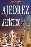 Ajedrez artistico / Artistic Chess: 1st