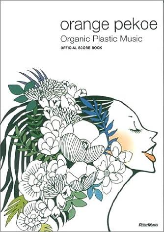 orange pekoe Organic Plastic Music