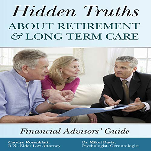 Hidden Truths About Retirement & Long Term Care: The Financial Advisors' Guide audiobook cover art