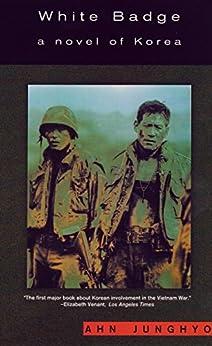 White Badge: A Novel of Korea by [Ahn Junghyo]