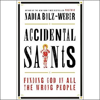 Accidental Saints     Finding God in All the Wrong People              Auteur(s):                                                                                                                                 Nadia Bolz-Weber                               Narrateur(s):                                                                                                                                 Nadia Bolz-Weber                      Durée: 6 h et 1 min     4 évaluations     Au global 5,0