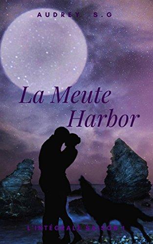 La Meute Harbor: L'intégrale saison 1
