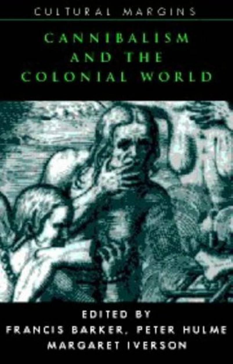 オフユーモア犯すCannibalism and the Colonial World (Cultural Margins)