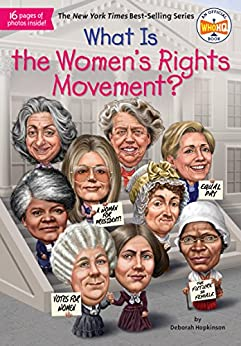 What Is the Women's Rights Movement? (What Was?) by [Deborah Hopkinson, Who HQ, Laurie A. Conley]