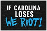 If Carolina Loses We Riot Sports Fan Cool Wall Decor Art Print Poster 12x18