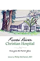 Kwai River Christian Hospital: Voices from the First 60 Years