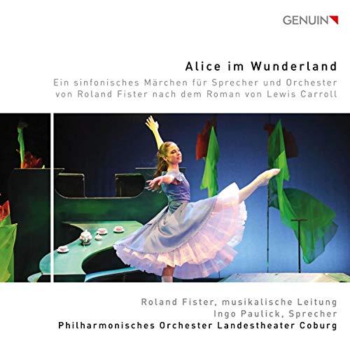 Roland Fister - Alice im Wunderland - Ein sinfon. Märchen v. Roland Fister