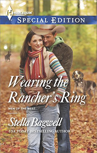 Wearing the Rancher's Ring (Men of the West Book 30) (Stella Bagwell Men Of The West Series)
