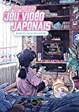 Les Mémoires du jeu vidéo japonais - Racontées par 50 développeurs