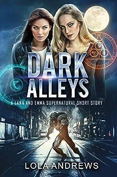 Dark Alleys: A Lesbian Romance Urban Fantasy Short Story by [Lola Andrews]