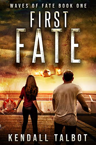 First Fate: A gripping disaster/survival thriller (Waves of Fate Book 1) by [Kendall Talbot]