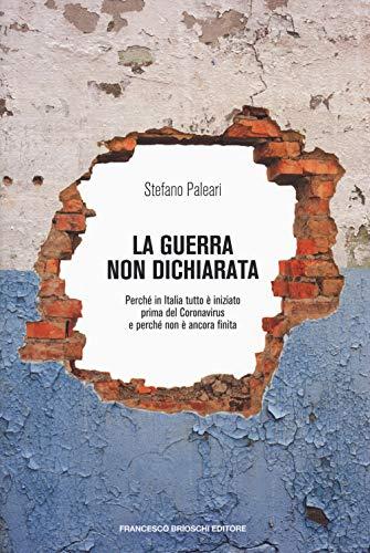 La guerra non dichiarata. Perché in Italia tutto è iniziato prima del Coronavirus e perché non è ancora finita