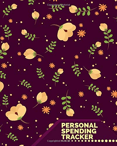 Personal Spending Tracker: Undated Monthly Financial Planner Budget Notebook. Expense Tracker Organizer Journal, Accounts Book to Control Your Money. ... with 120 Pages (Finance Monitor, Band 42)