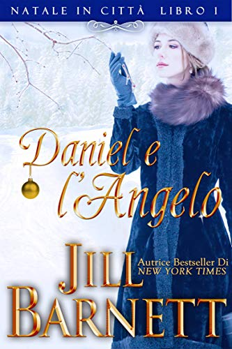 Angelo Natale.Daniel E L Angelo Natale In Citta Book 1 Italian Edition Kindle Edition By Barnett Jill N Marianna Literature Fiction Kindle Ebooks Amazon Com