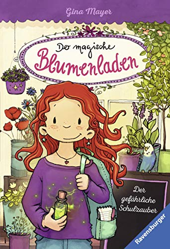 Der magische Blumenladen, Band 9: Der gefährliche Schulzauber