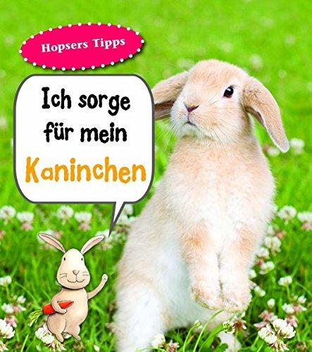 Kaninchen, Ich sorge für...: Haustierratgeber