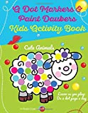 A Dot Markers & Paint Daubers Kids Activity Book: Learn as you play: Do a dot page a day (Animals)