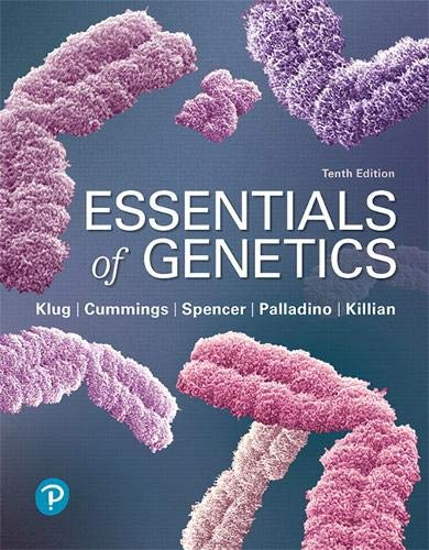Compare Textbook Prices for Essentials of Genetics 10 Edition ISBN 9780134898414 by Klug, William,Cummings, Michael,Spencer, Charlotte,Palladino, Michael,Killian, Darrell