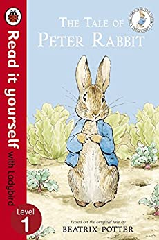 The Tale of Peter Rabbit - Read It Yourself with Ladybird: Level 1 by [Beatrix Potter, Ladybird]