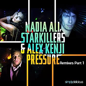Pressure (feat. Starkillers & Alex Kenji) [Remixes, Pt. 1]