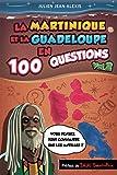 La Martinique et la Guadeloupe en 100 questions (vol.2)