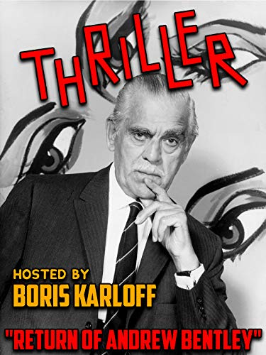 Thriller - Hosted By Boris Karloff, 'Return Of Andrew Bentley'