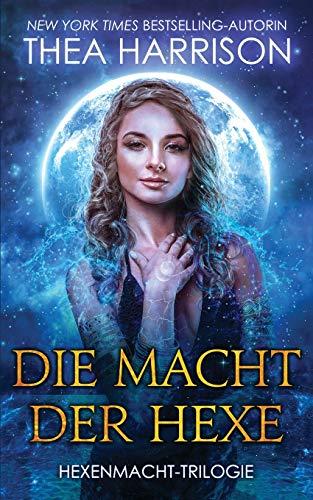Die Macht der Hexe (Hexenmacht-Trilogie, Band 1)