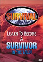 Survival: Learn to Become a Survivor in the Wild [DVD]