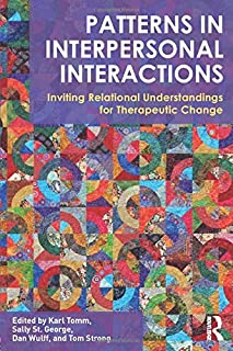 Patterns in Interpersonal Interactions: Inviting Relational Understandings for Therapeutic Change (Routledge Series on Family Therapy and Counseling)