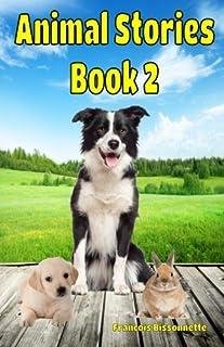 Animal Stories Book 2 (Great Animal Children's Books) (Volume 2)