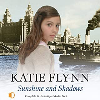 Sunshine and Shadows                   By:                                                                                                                                 Katie Flynn                               Narrated by:                                                                                                                                 Anne Dover                      Length: 12 hrs and 21 mins     16 ratings     Overall 4.4