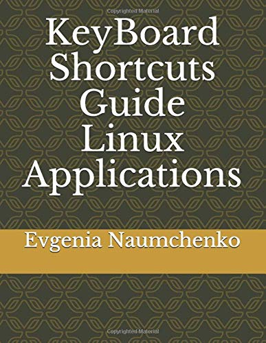 KeyBoard Shortcuts Guide Linux Applications