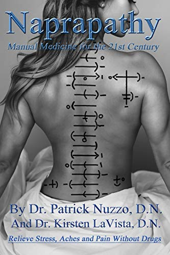 Compare Textbook Prices for Naprapathy - Manual Medicine for the 21st Century: Manual Medicine for the 21st Century  ISBN 9780578402239 by Nuzzo D.N., Dr. Patrick,LaVista D.N., Dr. Kirsten