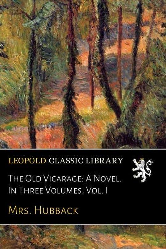 マーティフィールディングモットードレインThe Old Vicarage: A Novel. In Three Volumes. Vol. I