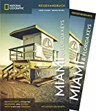 NATIONAL GEOGRAPHIC Reisehandbuch Miami und Florida Keys: Der ultimative Reiseführer mit über 500 Adressen und praktischer Faltkarte zum Herausnehmen für alle Traveler.