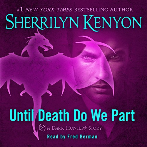 Until Death We Do Part                   Written by:                                                                                                                                 Sherrilyn Kenyon                               Narrated by:                                                                                                                                 Fred Berman                      Length: 2 hrs and 27 mins     2 ratings     Overall 5.0